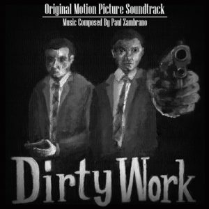 "Paul Zambrano: ""A cue I did from my last film Dirty Work"""